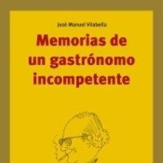Libros: MEMORIAS DE UN GASTRÓNOMO INCOMPETENTE. Lote 178944136