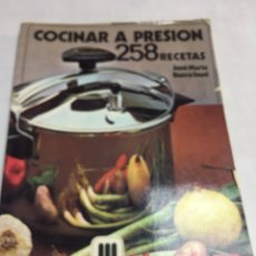 Libros: OCINAR A PRESION - 258 RECETAS - JOSE MARIA BUSCA ISUSI - MAGEFESA. Lote 181007373