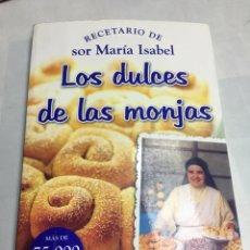 Libros: RECETARIO DE SOR MARIA ISABEL - LOS DULCES DE LAS MONJAS - MAS DE 75000 EJEMPLARES VENDIDOS. Lote 181011678