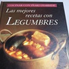 Libros: COCINAR CON IÑAKI OYARBIDE - LAS MEJORES RECETAS CON LEGUMBRES. Lote 181014421