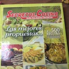 Libros: SECRETOS DE COCINA - LAS MEJORES PROPUESTAS - +DE 500 RECETAS PROBADAS Y APROBADAS. Lote 181465971