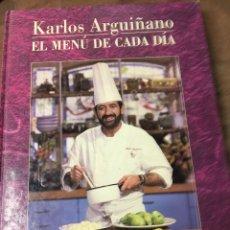 Libros: KARLOS ARGUIÑANO - EL MENÚ DE CADA DÍA - EDICIONES DEL SERBAL - PRIMERA EDICION 1992. Lote 181467172