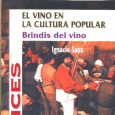 Libros: EL VINO EN LA CULTURA POPULAR. BRINDIS DEL VINO ( I. SANZ MARTÍN) CASTILLA 1997. Lote 182396636