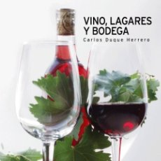 Libros: VINO, LAGARES Y BODEGA (CARLOS DUQUE HERRERO) CASTILLA 2006. Lote 182397533