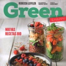 Libros: GREEN & HAPPY DE REBECCA LEFFLER - NUEVAS RECETAS BIO - RBA, 2017 (NUEVO). Lote 182599815