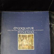 Libros: COQUATUR PONENDO... CULTURA DELLA CUCINA E DELLA TAVOLA IM EUROPA TRA MEDIEVO ED ETA MODERNA. Lote 182682272