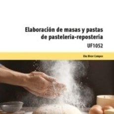 Libros: ELABORACIÓN DE MASAS Y PASTAS DE PASTELERÍA - REPOSTERÍA. Lote 183078625