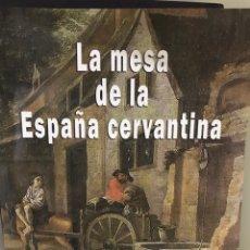 Libros: LA MESA DE LA ESPAÑA CERVANTINA ANTONIO GAZQUEZ ORTIZ. Lote 183497973