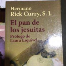 Libros: EL PAN DE LOS JESUITAS RICK CURRY. Lote 183557997