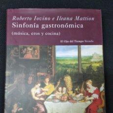 Libros: SINFONIA GASTRONOMICA: MÚSICA, EROS Y COCINA. Lote 190093827