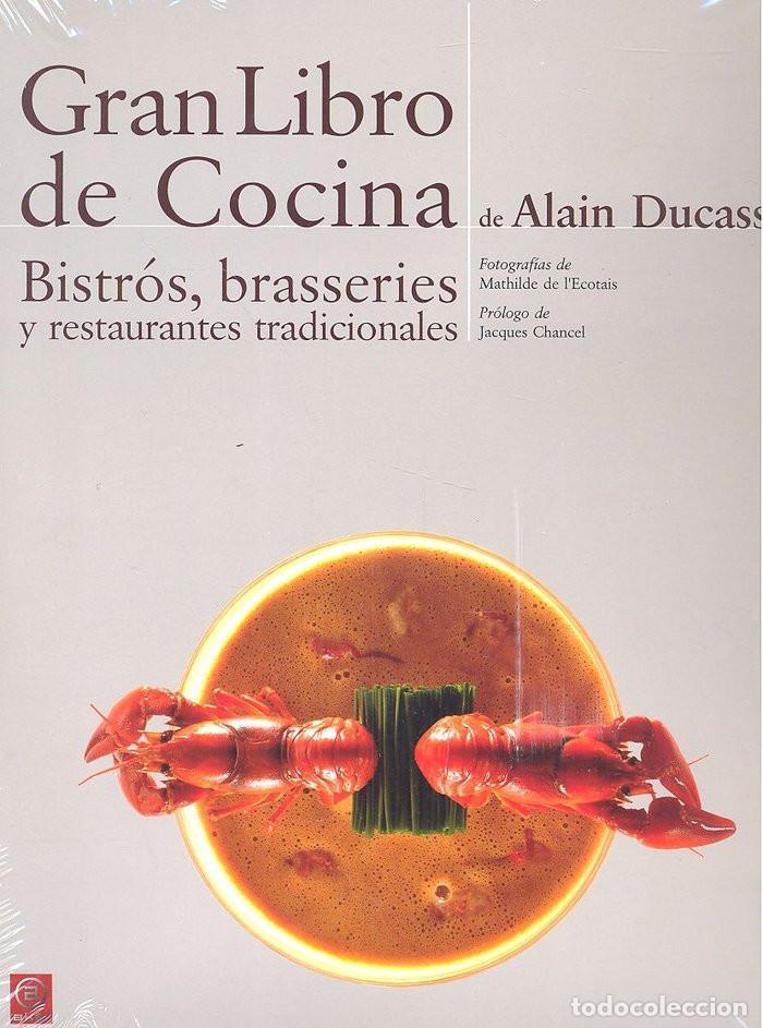GRAN LIBRO DE COCINA BISTROS BRASSERIES - ALAIN DUCASSE (CARTONÉ) (Libros Nuevos - Ocio - Cocina y Gastronomía)