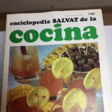 Libros: ENCICLOPEDIA SALVAT DE LA COCINA - Nº 140 - 10/10/1974 - EN PERFECTO ESTADO. Lote 191873240