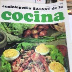 Libros: ENCICLOPEDIA SALVAT DE LA COCINA - Nº18 - 08/6/1972 - EN PERFECTO ESTADO. Lote 192126303