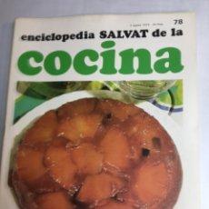 Libros: ENCICLOPEDIA SALVAT DE LA COCINA - Nº 78 - 02/8/1973 - EN PERFECTO ESTADO. Lote 192224430