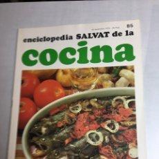 Libros: ENCICLOPEDIA SALVAT DE LA COCINA - Nº 85 - 20/9/1973 - EN PERFECTO ESTADO. Lote 192225212