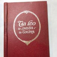Libros: LIBRO - TIA LEO - SU MESA Y SU COCINA . Lote 192544020