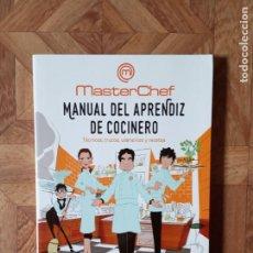 Libros: MASTERCHEF - MANUAL DEL APRENDIZ DE COCINERO. Lote 194267652