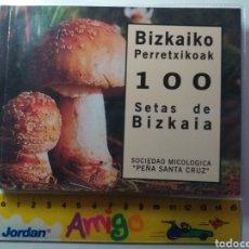 Libros: BIZKAIKO PERRETXIKOAK 100 SETAS DE VIZCAYA. Lote 194746527