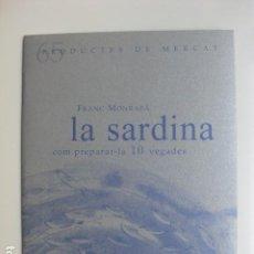 Libros: LIBRO LA SARDINA COM PREPARAR-LA 10 VEGADES - ED. SD EDICIONS - NUEVO EN CATALAN COCINA. Lote 199326087