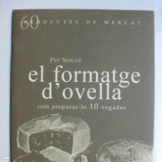 Libros: LIBRO EL FORMATGE COM PREPARAR-LO 10 VEGADES - ED. SD EDICIONS - NUEVO EN CATALAN COCINA. Lote 199326213
