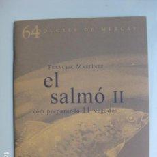Libros: LIBRO EL SALMO II COM PREPARAR-LO 10 VEGADES - ED. SD EDICIONS - NUEVO EN CATALAN COCINA. Lote 199326282