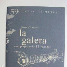 Libros: LIBRO LA GALERA COM PREPARAR-LA 10 VEGADES - ED. SD EDICIONS - NUEVO EN CATALAN COCINA. Lote 199326488