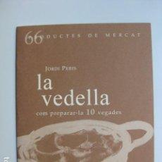 Libros: LIBRO LA BADELLA COM PREPARAR-LA 10 VEGADES - ED. SD EDICIONS - NUEVO EN CATALAN COCINA. Lote 199326550