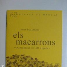 Libros: LIBRO ELS MACARRONS COM PREPARAR-LOS 10 VEGADES - ED. SD EDICIONS - NUEVO EN CATALAN COCINA. Lote 199326583