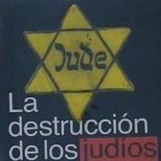 Libros: LA DESTRUCCIÓN DE LOS JUDÍOS EUROPEOS. Lote 199554920