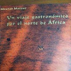 Libros: UN VIAJE GASTRONOMICO POR EL NORTE AFRICA. Lote 203887432