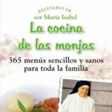Libros: LA COCINA DE LAS MONJAS : 365 MENÚS SENCILLOS Y SANOS PARA TODA LA FAMILIA. Lote 206233273