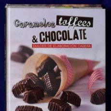 Libros: CARAMELOS, TOFFEES & CHOCOLATE: DULCES DE ELABORACIÓN CASERA. Lote 205665272
