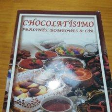 Libros: ESPECIAL CHOCOLATISIMO, PRALINES BOMBONES Y CIA. Lote 207437238
