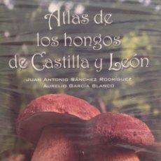 Livros: ATLAS DE LOS HONGOS DE CASTILLA Y LEÓN. Lote 217625030