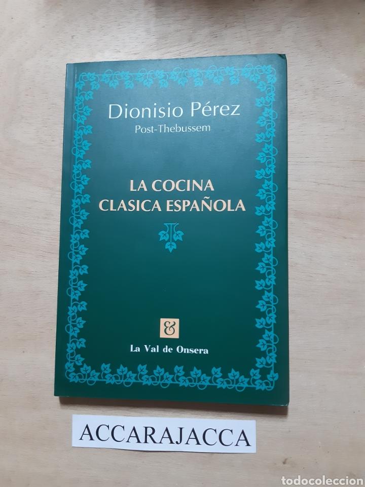 LA COCINA CLÁSICA ESPAÑOLA. DIONISIO PEREZ. LIBRO (Libros Nuevos - Ocio - Cocina y Gastronomía)
