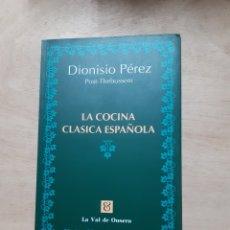 Libros: LA COCINA CLÁSICA ESPAÑOLA. DIONISIO PEREZ. LIBRO. Lote 218764025