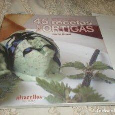 Libros: 45 RECETAS CON ORTIGAS - MARTIN ÁLVAREZ NOVA COCIÑA GALEGA ALVARELLOS EDITORA 2006 97 PG. 16X16 CM.. Lote 218790260