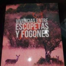 Libros: VIVENCIAS ENTRE ESCOPETAS Y FOGONES DE NICOLÁS ARELLANO TEJERO. Lote 220289683