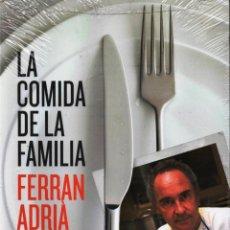 Libros: LA COMIDA DE LA FAMILIA DE FERRAN ADRIA - RBA, 2011 (NUEVO). Lote 222264886