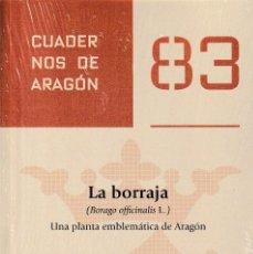 Libros: LA BORRAJA (BORAGO OFFICINALIS L.) UNA PLANTA EMBLEMÁTICA DE ARAGÓN (C. MALLOR) I.F.C. 2020. Lote 224131527