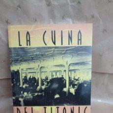 Libros: LA CUINA DEL TITANIC ALEJANDRO SICILIA, DAVID ZURDO , JUAN AGUSTÍN RODRÍGUEZ PRIMERA EDICIÓN 98. Lote 224348611