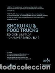 SHOKU IKU & FOOD TRUCKS. EDICIÓN LIMITADA 10º ANIVERSARIO N.° 4 (Libros Nuevos - Ocio - Cocina y Gastronomía)