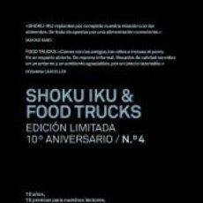 Libros: SHOKU IKU & FOOD TRUCKS. EDICIÓN LIMITADA 10º ANIVERSARIO N.° 4. Lote 227839080