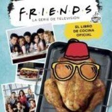 Libros: FRIENDS. EL LIBRO DE COCINA OFICIAL. Lote 228092125