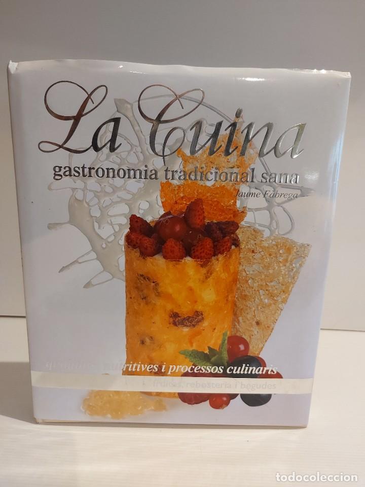 Libros: LA CUINA / GASTRONOMIA TRADICIONAL SANA / JAUME FÀBREGA / ED: MEDITERRÀNIA-2007 / LEER - Foto 4 - 228999320