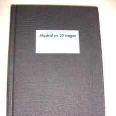 Libros: MADRID EN 20 TRAGOS GUIA DE BARES BALMORAL LOQUILLO 2011 LUIS ALBERTO DE CUENCA VINOS COCKTEL. Lote 249385495