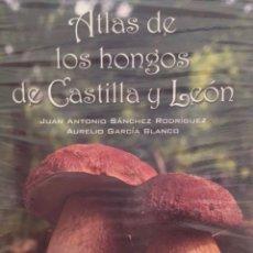 Libros: ATLAS DE LOS HONGOS DE CASTILLA Y LEÓN. Lote 231627240