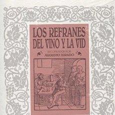 Libros: LOS REFRANES DEL VINO Y LA VID. AUGUSTO JURADO. Lote 235995835