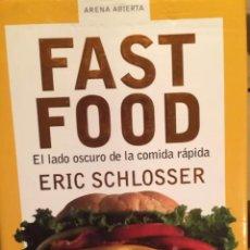 Libros: FAST FOOD, EL LADO OSCURO DE LA COMIDA RÁPIDA, DE ERIC SCHLOSSER. Lote 240263920