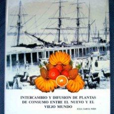 Libros: INTERCAMBIO Y DIFUSION DE PLANTAS DE CONSUMO ENTRE EL NUEVO Y EL VIEJO MUNDO- NUEVO. Lote 241139150